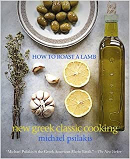 How to roast a lamb : new Greek classic cooking, de Michael Psilakis