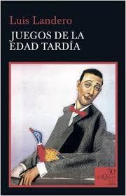 Juegos de la edad tardía, de Luis Landero