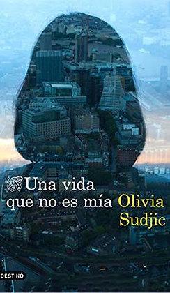 Una vida que no es mía, de Olivia Sudjic