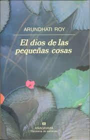 El dios de las pequeñas cosas, de Arundhati Roy