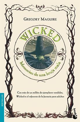 Wicked. Memorias de una Bruja Mala, de Gregory Maguire
