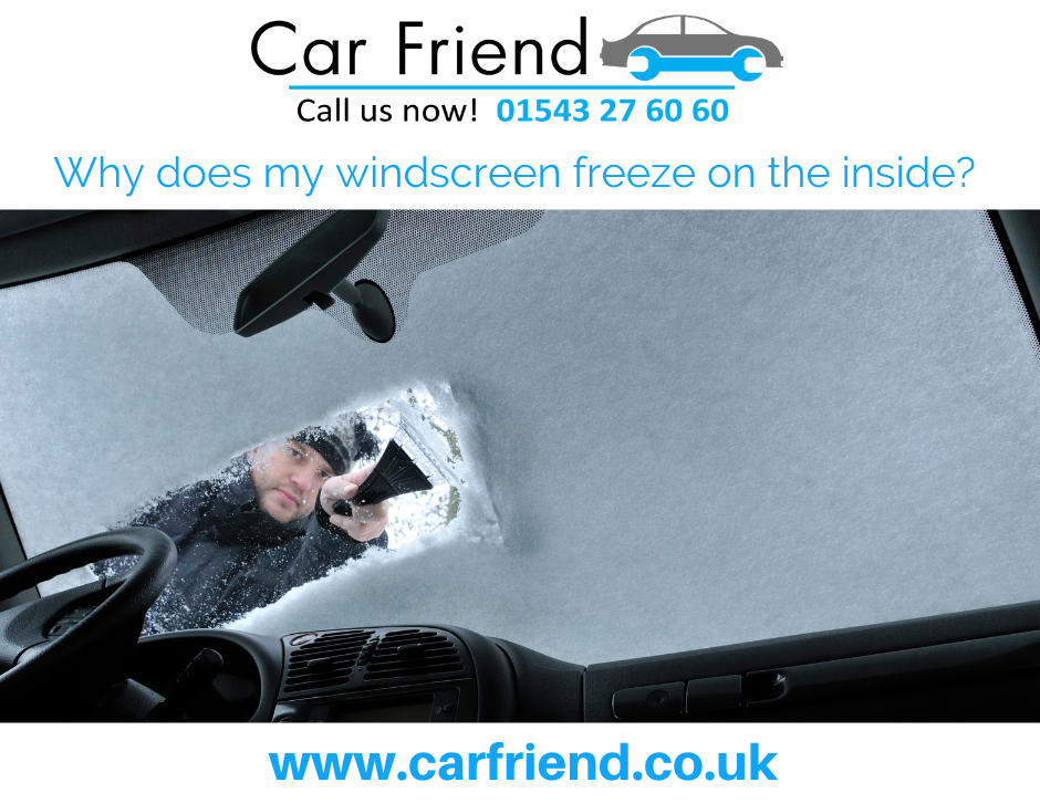 Why does my windscreen freeze on the inside?