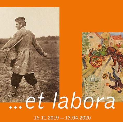 ... et labora / 16 nov. 19 > 13 avr. 20