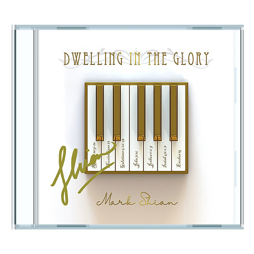 Dwelling in the Glory - CD Jewel Case - Autographed & Personalized