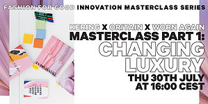 Changing Luxury - Fashion for Good Innovation Masterclass Part 1