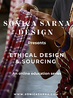 Online Masterclass: Ethical Sourcing & Design with Sonica Sarna