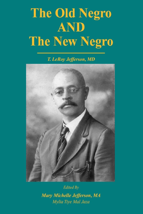 THE OLD NEGRO AND THE NEW / by Dr. T.L. Jefferson