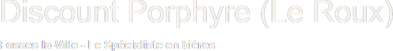 Discount  Porphyre