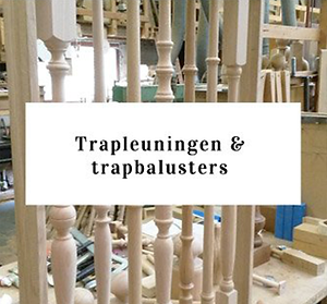 Trapleuningen & trapbalusters
