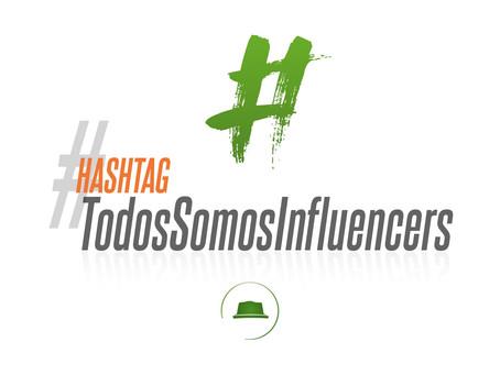 #HashtagTodosSomosInfluencers
