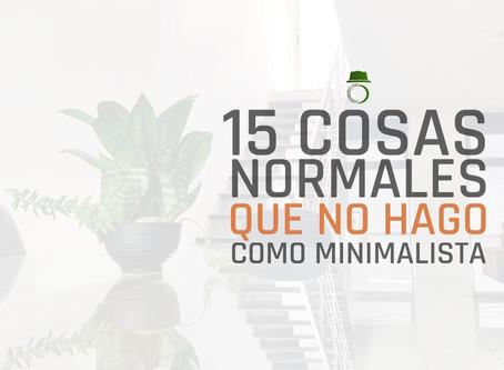 """15 COSAS """"NORMALES"""" QUE NO HAGO COMO MINIMALISTA"""