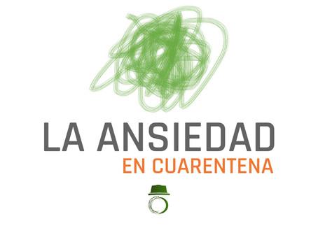 LA ANSIEDAD... (en cuarentena)