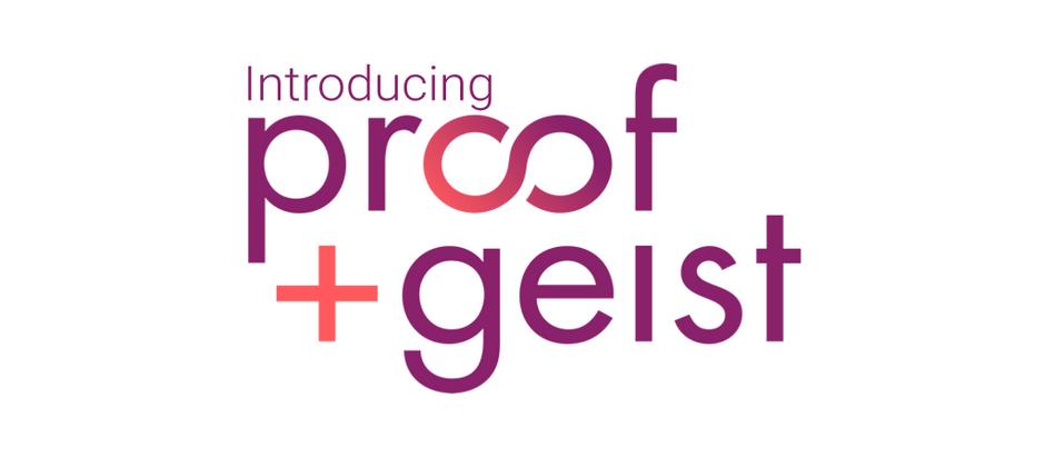 Introducing Proof+Geist