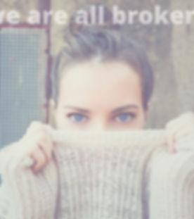 we are all broken (1).jpg
