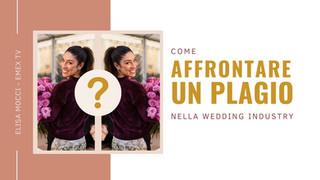 Come affrontare un plagio nella Wedding Industry