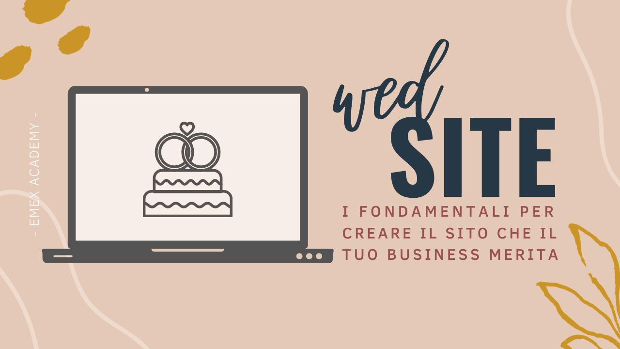WEDSITE - i fondamentali per creare il sito che il tuo business merita