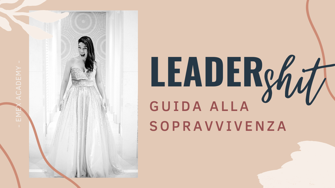LEADERSHIT - GUIDA ALLA SOPRAVVIVENZA