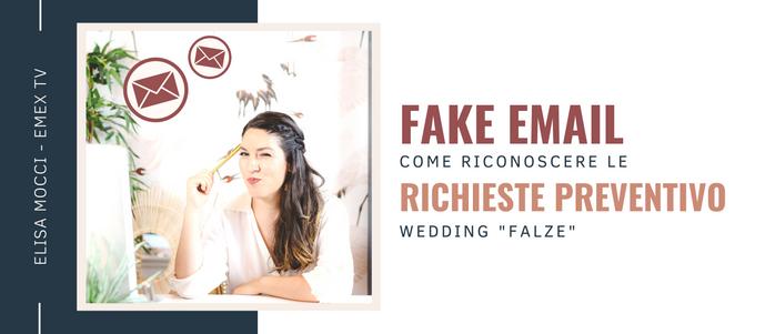 """FAKE EMAIL: come riconoscere le richieste di preventivo Wedding """"falze"""""""