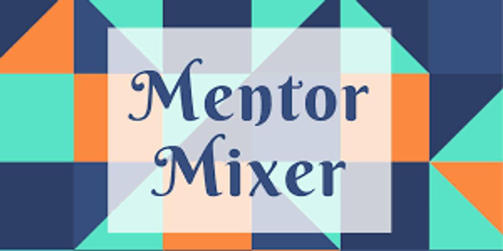 Mentor Mixer! -MENTORS ONLY