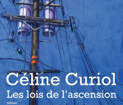 3 Mars à 19h - Céline Curiol - Les lois de l'ascension - Éditions Actes Sud