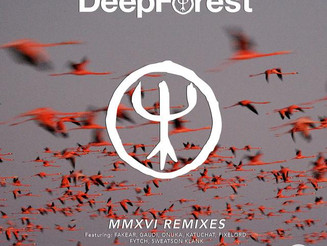 DEEP FOREST - MMXVI Remixes is out now