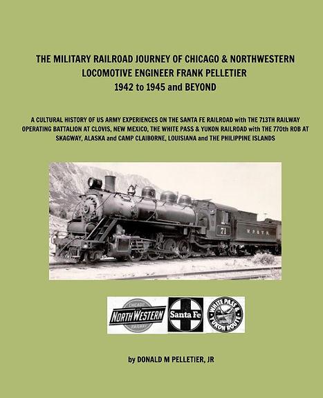 Military Railroad Journey of Chicago & Northwestern Locomotive Engineer Frank Pelletier Book Cover