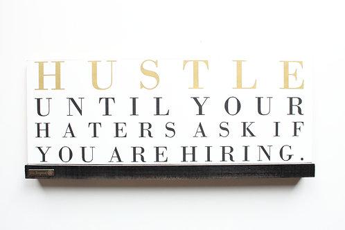 Hustle Hard Desktop Sign
