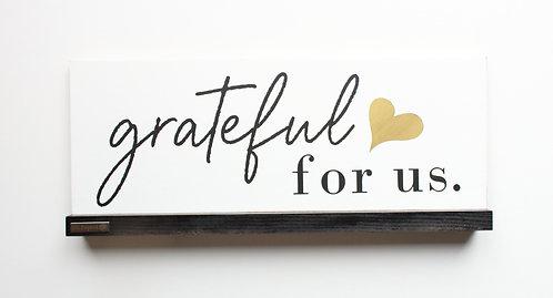 Grateful For Us Desktop Sign