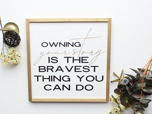 Owning Your Story Wood Sign