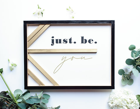 Just Be You Modern Wood Sign