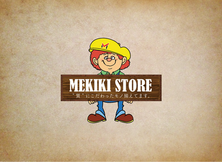 『MEKIKI STORE』はじめました。