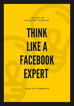 Think Like A Facebook Expert | Books & Guides | OOBSERVE Digital Marketing Agency