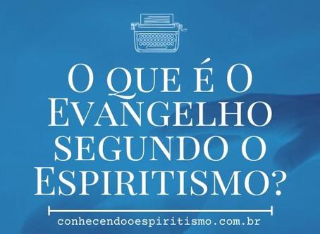 O que é O Evangelho segundo o Espiritismo?