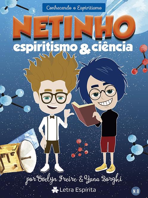 Netinho - espiritismo e ciência