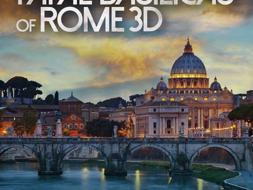 San Pietro e le Basiliche Papali di Roma 3 D nei cinema di tutto il mondo!