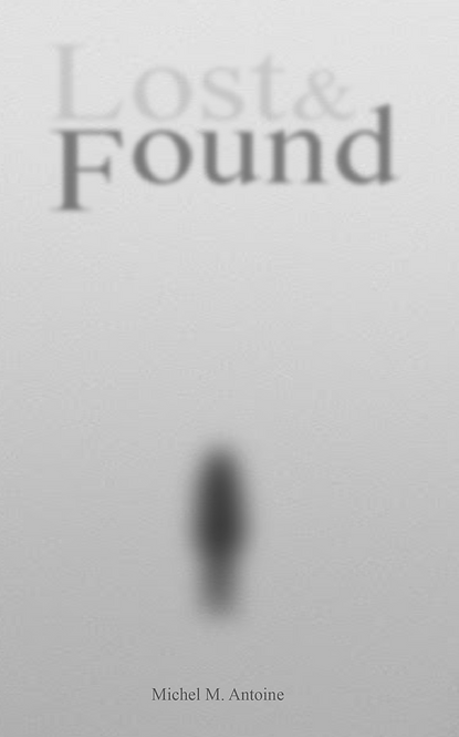"""Lost & Found"" by Michel M. Antoine"