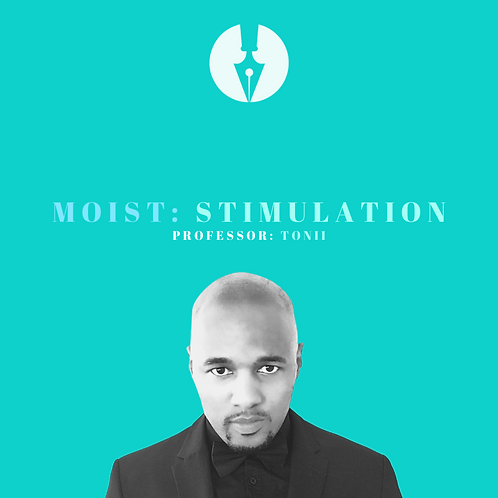MOIST: Stimulation | Erotic Writing Workshop