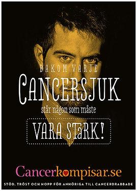 """Affisch 3 """"Bakom varje cancersjuk"""""""