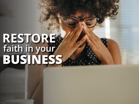 What to do when you lose faith in your business?