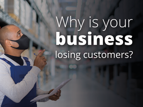 Why is your business losing customers?