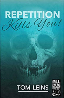 Repetition Kills You by Tom Leins - REVIEW