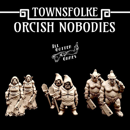 TOWNSFOLKE - ORCISH NOBODIES SET OF 6