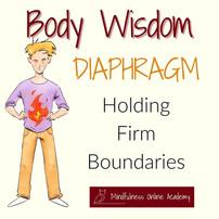 Body Wisdom: Diaphragm - Holding Firm Boundaries