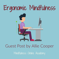 What Is Ergonomic Mindfulness and Why Is It Important (Guest Author Post)