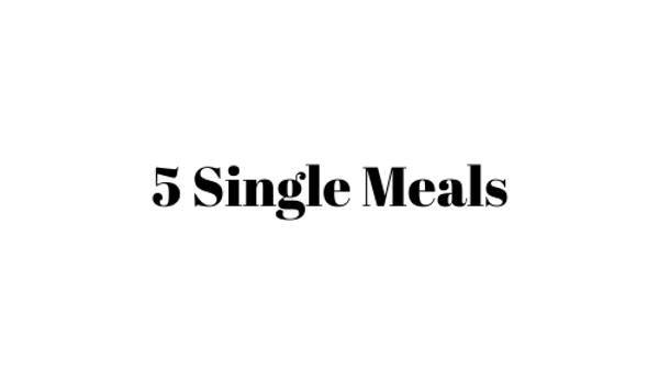 5 Single Meals