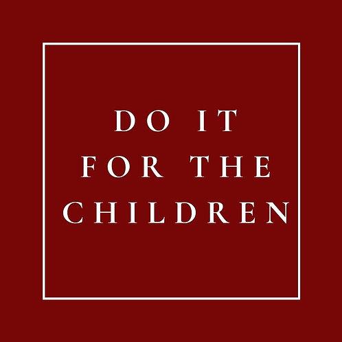 Do It For The Children
