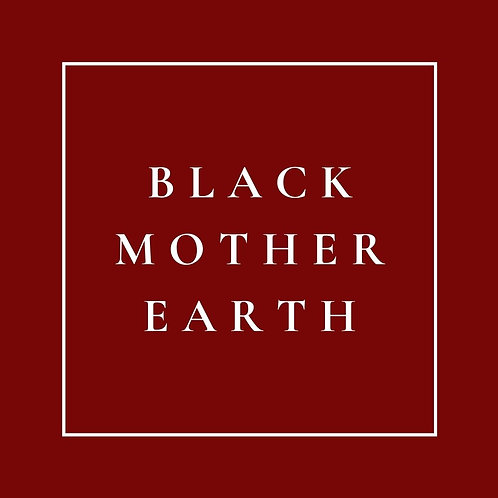 Black Mother Earth