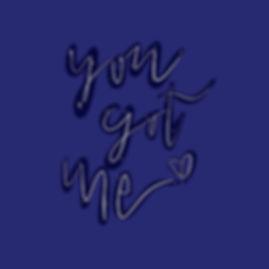 You_Got_Me_Lettering.jpg