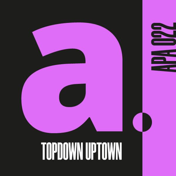 TOPDOWN UPTOWN