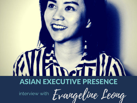 Asian Executive Presence Interview: Evangeline Leong